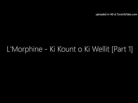 L'Morphine - Ki Kount o Ki Wellit [Part 1]