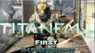 Titanfall - First Impressions 1080p PC Gameplay