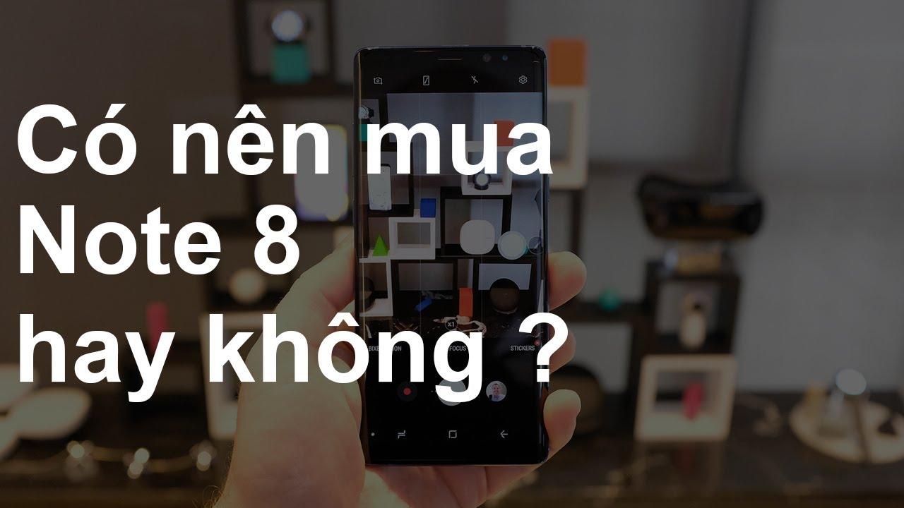 Chưa từng sử dụng Samsung Galaxy Note 8. Bạn sẽ phải tiếc nuối !
