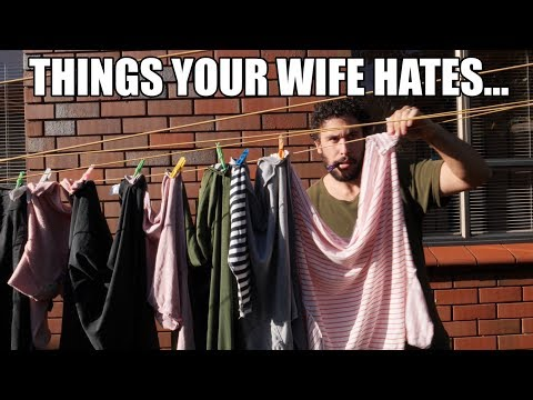 THINGS YOUR WIFE HATES...