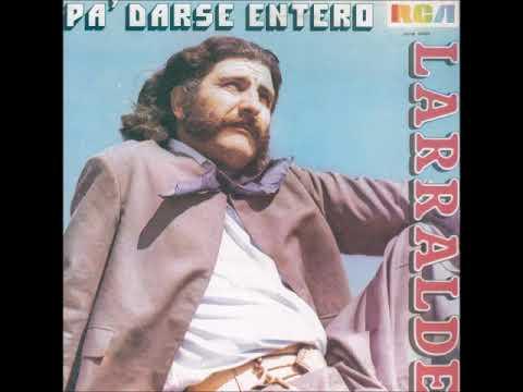 José Larralde - Pa' darse entero  (1970)