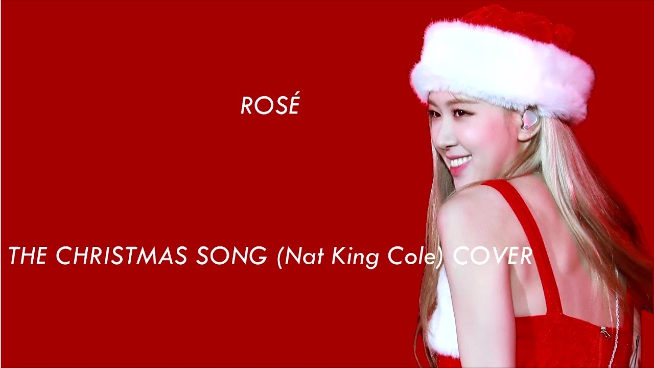 ROSÉ - THE CHRISTMAS SONG (Nat King Cole) COVER (Lyrics) - YouTube