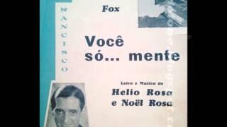 Francisco Alves & Aurora Miranda - VOCÊ SÓ... - MENTE - fox-trote de Noel Rosa e Hélio Rosa - 1933