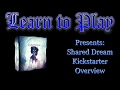 Learn to Play Presents: Shared Dream Overview