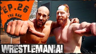 Ep.26 Cesaro & Sheamus WrestleMania 34 Workout...