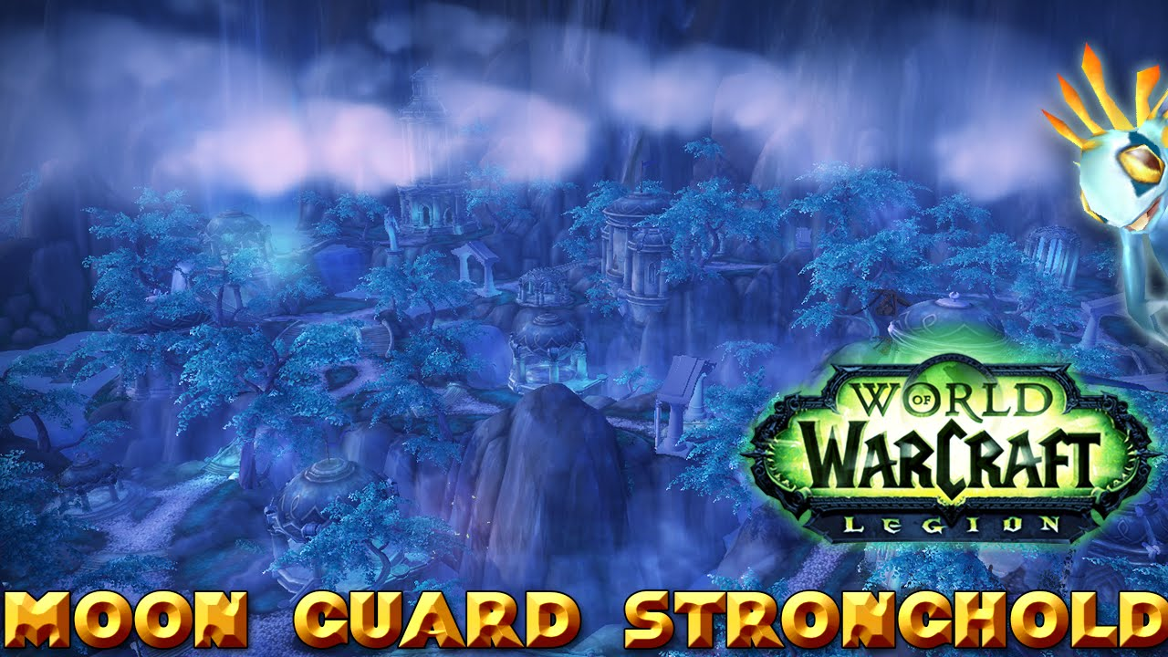 World Of Warcraft Legion Moon Guard Stronghold Alpha Youtube