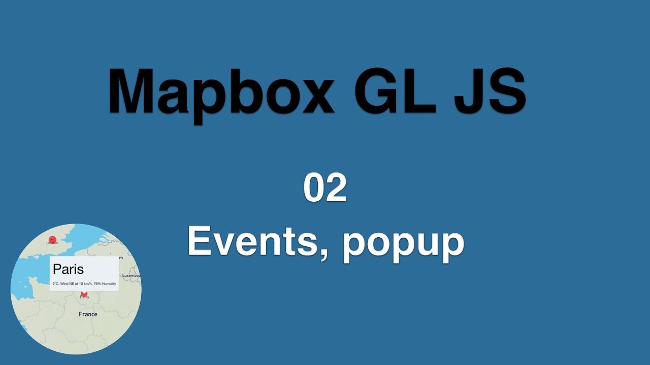 Mapbox GL JS 02 Events & popup