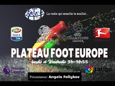 SPORTFM TV - PLATEAU FOOT EUROPE DU 28 OCTOBRE 2019 PRESENTE PAR ANGELO FOLLYKOE