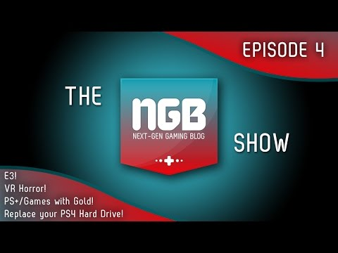 The NGB Show - Episode 4 (PS4 Hard Drive Replacement! VR Horror! Free game round up!)