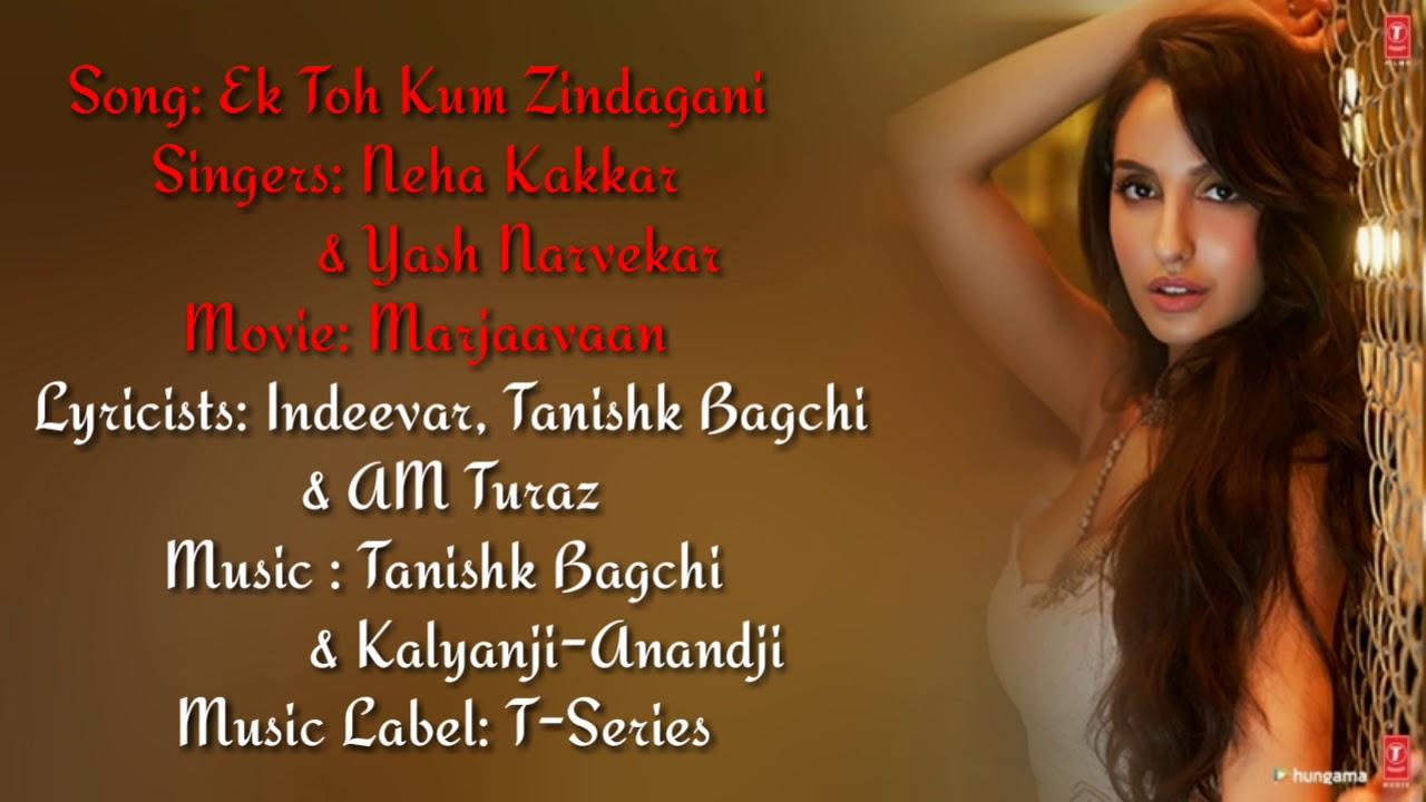 Ek Toh Kum Zindagani Full Song With Lyrics Marjaavaan Nora Fatehi Neha K Yash N Tanishk B Youtube