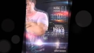 HAVANA 1959 DJ BOMBA REMIX 2015