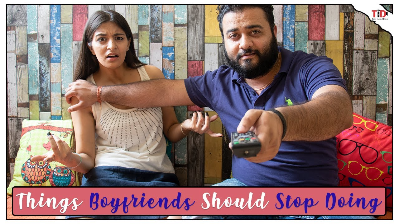 TID | Things Boyfriends Should Stop Doing | Ft. Anant Sardana and Shweta Sharma