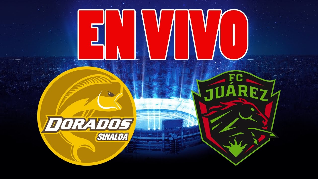 Dorados Vs Juarez Ascenso Mx Vuelta En Vivo Youtube