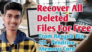 How To Recover Deleted Files Free  From Recycle Bin,CD,Pen Drive,PC ,Laptop