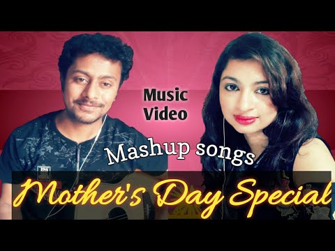 Mother's Day Special | Music Video | Mashup Songs By Sumit & Jhilan