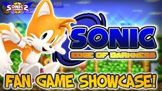 SC Fan Game Showcase: Sonic Edge of Darkness!