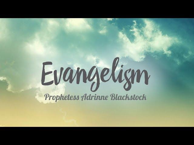Evangelism | Prophetess Adrinne Blackstock