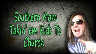 """Southern Mom Takin' em Kids To Church"" #SouthernMomma #DarrenKnight #Funny #LOL #Comedy #Comedian"