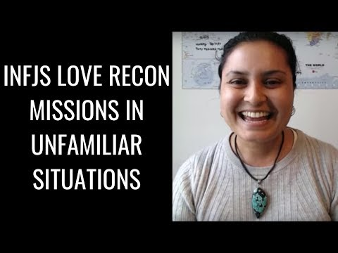 INFJs Love Recon Missions In Unfamiliar Situations