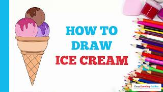 How to Draw Ice Cream in a Few Easy Steps: Drawing Tutorial for Kids and Beginners