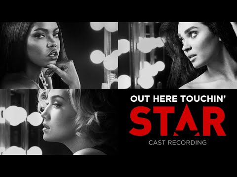 Out Here Touchin' (Full Song) | Season 2 | STAR