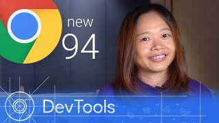 Chrome 94 - What's New in DevTools