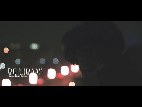 Be Libaas - Sunny Khan Durrani (Official Music Video) || Urdu Rap
