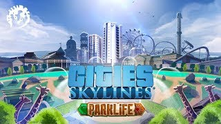 Стрим! Что там с Cities: Skylines - Parklife?