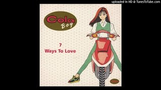 Cola Boy - 7 Ways To Love (Original Mix)