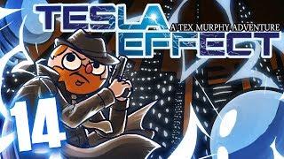 Tesla Effect [Part 14]: PLOT TWIST!!!!