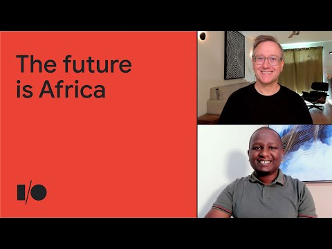 The future is Africa: African developers are building for the world | Session