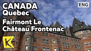 【K】Canada Travel-Quebec[캐나다 여행-퀘벡]샤토 프로트낙 호텔/Fairmont Le Chateau Frontenac/Hotel/Roosevelt/Churchill