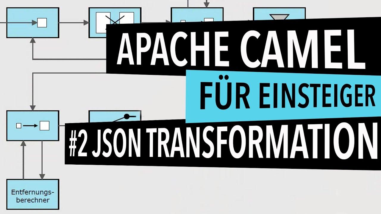 Apache Camel Tutorial #02: JSON Transformation
