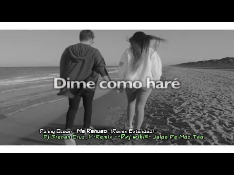 Danny Ocean - Me Rehúso-Dj Brenan Cruz_(Remix Extended)_V-Remix-Dvj wiki® -Jalpa De Mdz Tab