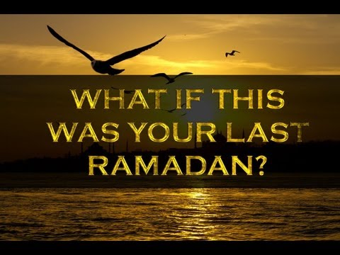 What if this was your last Ramadan?   Powerful   Sheikh Tawfique Chowdhury   HD