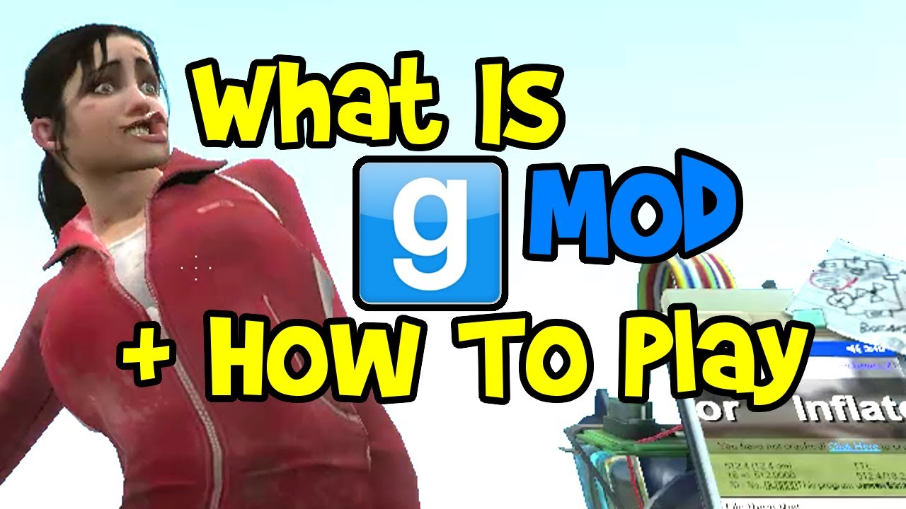 Garry S Mod Tutorial For Beginners How To Play Gmod Basics What Is It How Garry S Mod Works Youtube