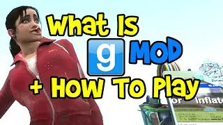 garry's Mod Tutorial for Beginners! (How To Play GMod Basics: What is it, How Garry's Mod Works)