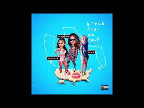 "Mulatto, Saweetie & Trina - ""B*tch From Da Souf (Remix)"" OFFICIAL VERSION"