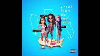 "Mulatto, Saweetie & Trina - ""B*tch From Da Souf (Remix)"" OFFICIAL VERSION"