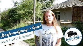 Dorfrundgang + Quiz🌳   Unser Dorf in Bulgarien🌻
