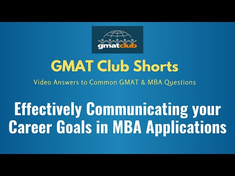 Effectively Communicating Career Goals - GMAT Club 2-Min Talk