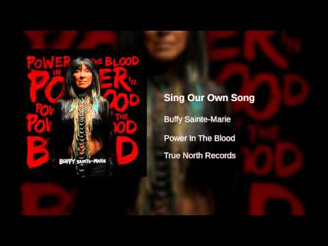 Buffy SainteMarie  Sing Our Own Song