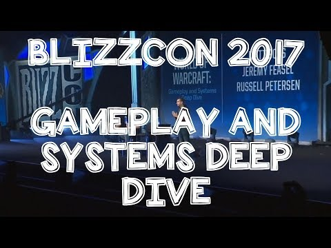 Blizzcon 2017 - World of Warcraft - Gameplay and Systems Deep Dive.