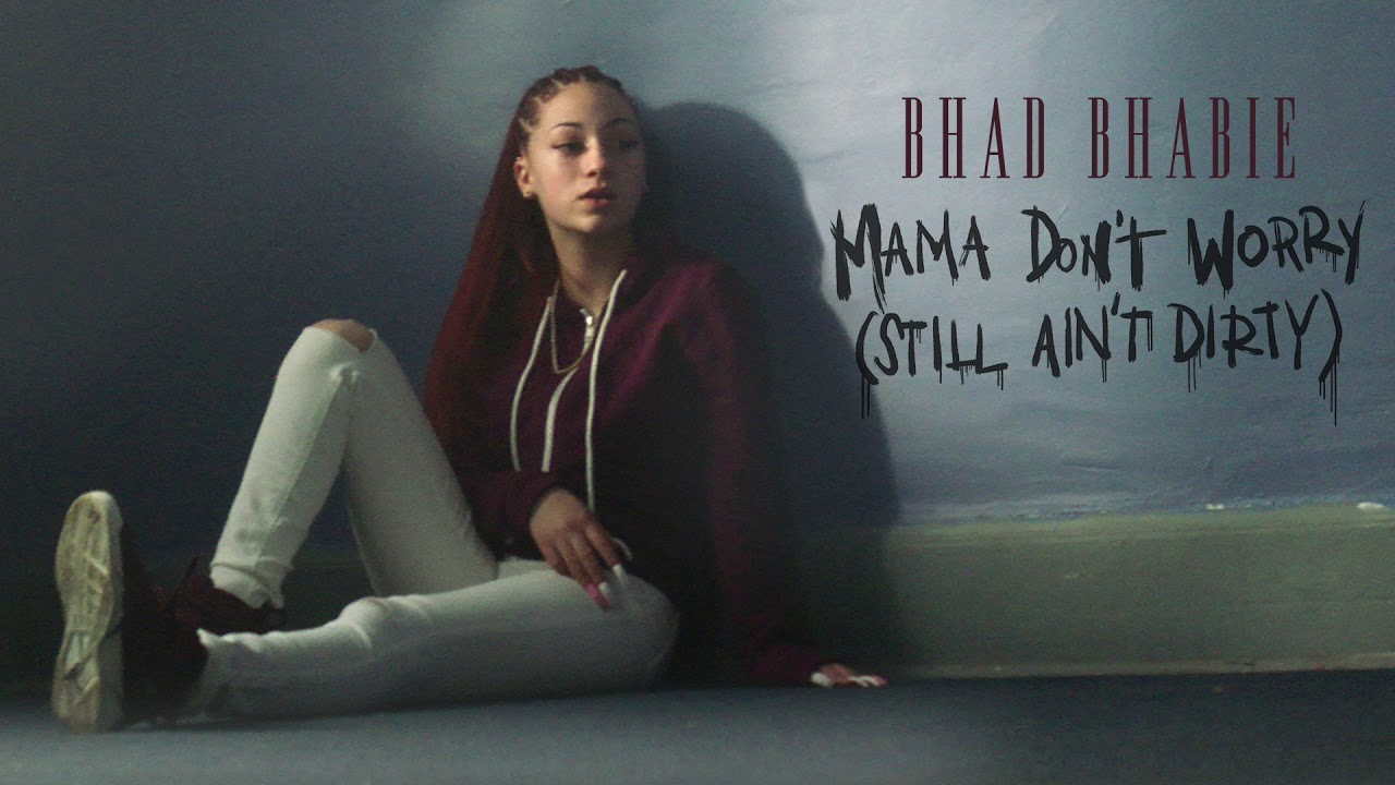 "BHAD BHABIE - ""Mama Don't Worry (Still Ain't Dirty)"" (Official Audio) | Danielle Bregoli - ..i did all this dirt & still aint dirty"