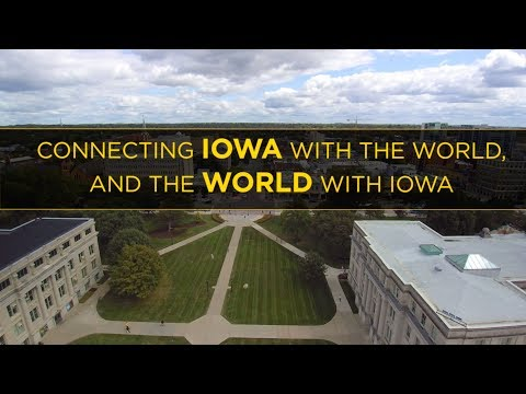 University of Iowa: Connecting Iowa with the world, and the world with Iowa