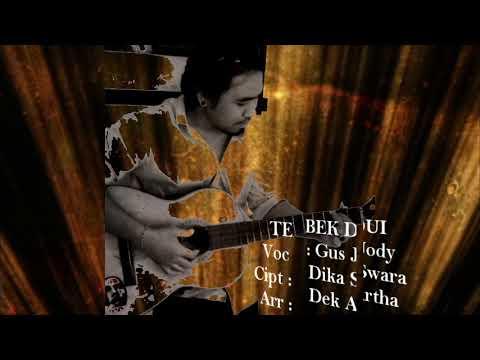 TEBEK DUI_ Gus Jody - cipt_Dika Swara - Arr_Dek Artha(1)