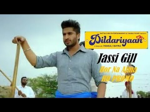 Hor Na Aazma Jassi Gill Song Full Lyrics | Dildariyaan | Happy Raikoti | Sagarika Ghatge