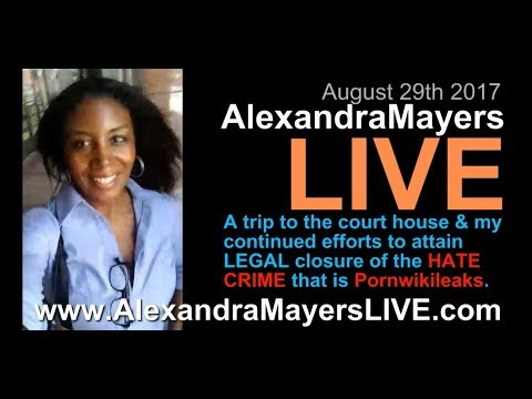 Alexandra Mayers LIVE: How to get LEGAL closure on the HATE CRIME that is PORNWIKILEAKS