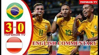 Brazil vs Austria 3-0 (English Commentary) HD Extended Highlight 10 June 2018