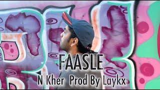 FAASLE |  N Kher | Prod By Laykx